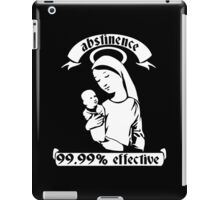 Abstinence... 99.99% Effective iPad Case/Skin