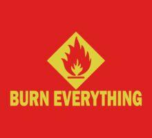 Burn Everything by TeesBox