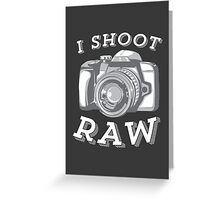 I Shoot RAW - White Greeting Card