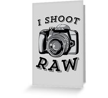 I Shoot RAW - Black Greeting Card