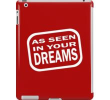 As Seen in your Dreams iPad Case/Skin