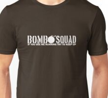 Bomb Squad - If You See Me Running, Try to Keep Up Unisex T-Shirt