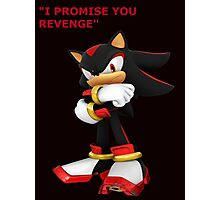 Shadow The Hedgehog- I promise you....Revenge! Photographic Print