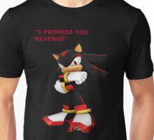 Shadow The Hedgehog- I promise you....Revenge! Unisex T-Shirt