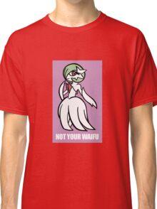 Gardevoir Is Not Your Waifu Classic T-Shirt