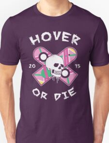 Hover Or Die Unisex T-Shirt
