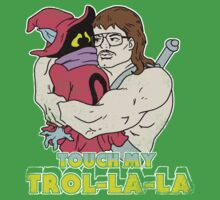 Touch My Trol-La-La T-Shirt