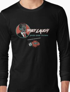 They Laugh T-Shirt