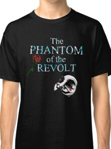 The Phantom Of The Revolt Classic T-Shirt