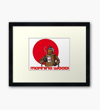 Good Morning Wood!!! Framed Print