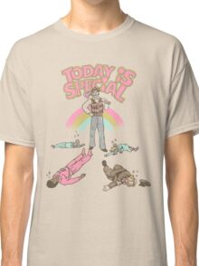 Today Is Special Classic T-Shirt
