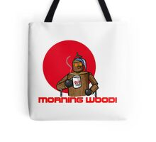 Good Morning Wood!!! Tote Bag