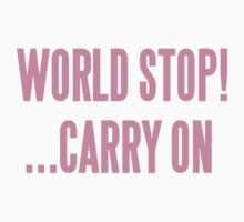 WORLD STOP! ...CARRY ON  Kids Clothes