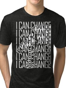I CAN CHANGE Tri-blend T-Shirt