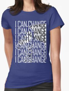 I CAN CHANGE Womens Fitted T-Shirt