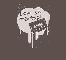 Love Is A Mix Tape... Unisex T-Shirt