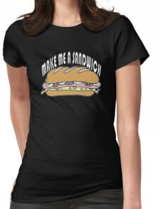 Make Me A Sandwich Womens Fitted T-Shirt