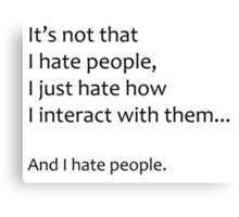 I Hate People Canvas Print