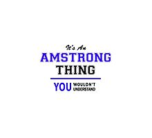 It's an AMSTRONG thing, you wouldn't understand !! by allnames