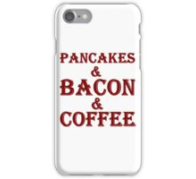 PANCAKES AND BACON AND COFFEE iPhone Case/Skin