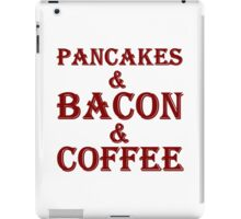 PANCAKES AND BACON AND COFFEE iPad Case/Skin