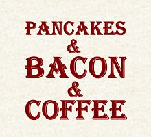 PANCAKES AND BACON AND COFFEE Hoodie