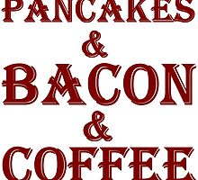 PANCAKES AND BACON AND COFFEE by Divertions
