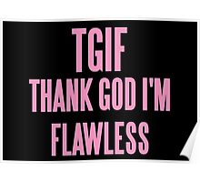 TGIF (THANK GOD I'M FLAWLESS)  Poster