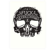 Fuck Everything Art Print