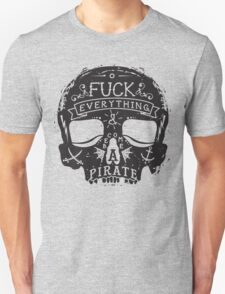 Fuck Everything Unisex T-Shirt