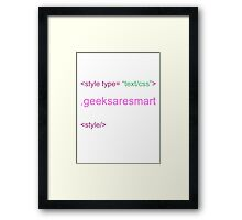 geeks are smart/CSS Framed Print