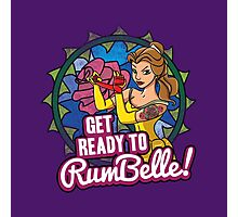 Get Ready To RumBelle! (Belle) (Beauty and the Beast) Photographic Print