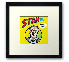 Stan the Man - 'Nuff Said! Framed Print