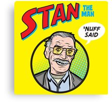 Stan the Man - 'Nuff Said! Canvas Print