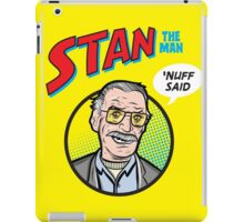 Stan the Man - 'Nuff Said! iPad Case/Skin