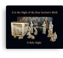 O Holy Night ~ It is the Night of the Dear Saviour's Birth Canvas Print