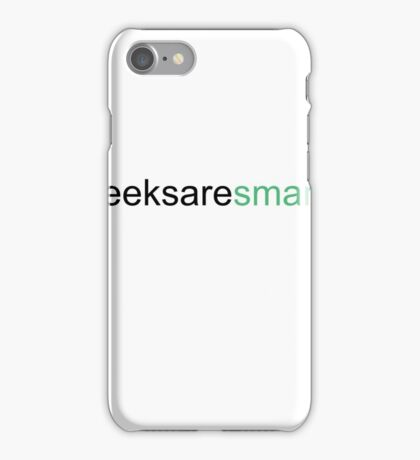 geeks are smart/HTML iPhone Case/Skin