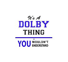 It's a DOLBY thing, you wouldn't understand !! by yourname
