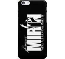 Forever Mirin (version 2 white) iPhone Case/Skin