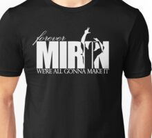 Forever Mirin (version 2 white) Unisex T-Shirt