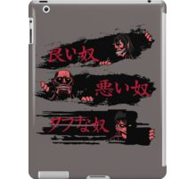 The Good,the Bad and the tough one iPad Case/Skin