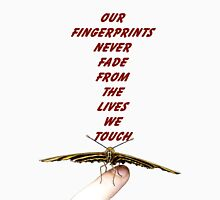 Our Fingerprints Never Fade From The Lives We Touch! - Butterfly T-Shirt NZ Unisex T-Shirt