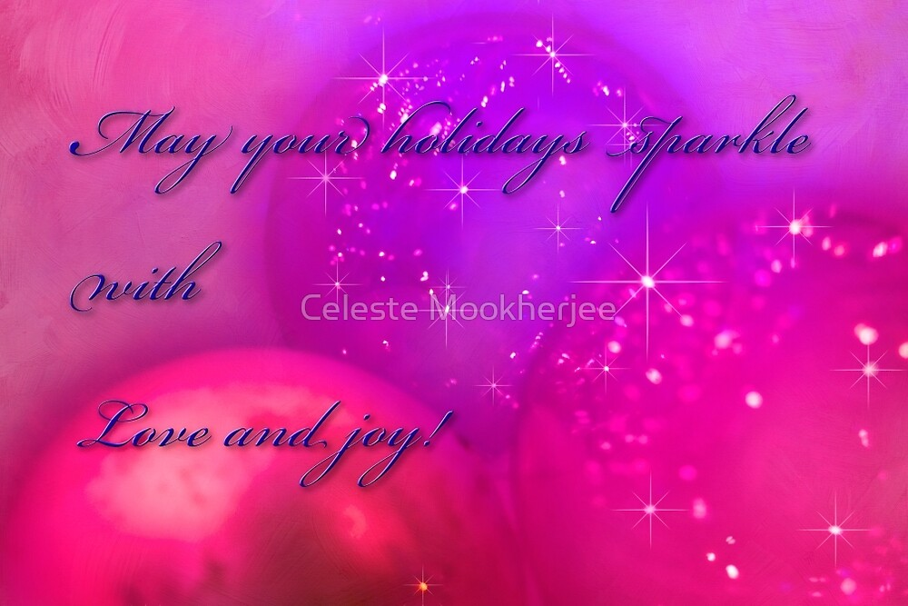 Holiday baubles by Celeste Mookherjee