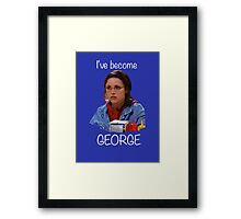 Elaine - I've Become George Framed Print