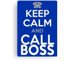 KEEP CALM and CALL BOSS Canvas Print