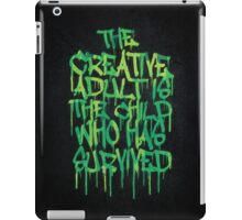 Graffiti Tag Typography! The Creative Adult is the Child Who Has Survived  iPad Case/Skin