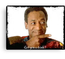 Get you a drink? Canvas Print