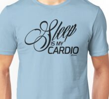 Sleep Is My Cardio, style 2 Unisex T-Shirt