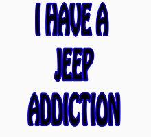 I have a jeep addiction Unisex T-Shirt