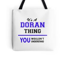 It's a DORAN thing, you wouldn't understand !! Tote Bag